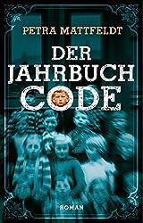 Der Jahrbuchcode: Roman (Buntstein Verlag)