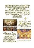 Interprétation Hermético-Astrologico-Alchimique du cénotaphe de François II de Bretagne et de Marguerite De Foix en la Cathédrale St Pierre de Nantes (Cabale Hermétique t. 3)