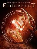 Das Erbe der Macht - Band 4: Feuerblut (Urban Fantasy)