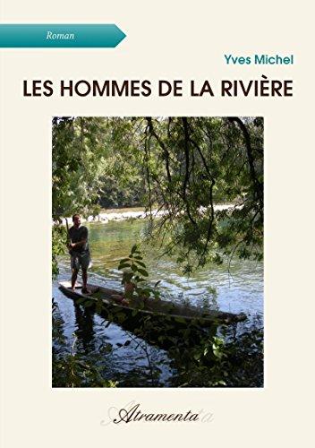 Les hommes de la rivière par Yves Michel