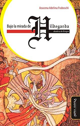 Bajo la mirada de Hildegarda, abadesa de Bingen
