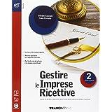 Gestire le imprese ricettive. Con Extrakit-Openbook. Con e-book. Con espansione online. Per le Scuole superiori: 2