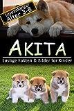 Akita: Lustige Fakten & Bilder für Kinder, Leseanfänger Alter 3-8