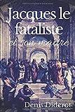 Telecharger Livres Jacques le fataliste et son maitre Un dialogue philosophique de Denis Diderot texte integral (PDF,EPUB,MOBI) gratuits en Francaise
