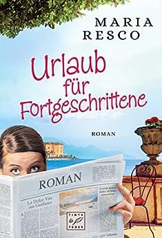 Urlaub für Fortgeschrittene (German Edition) by [Resco, Maria]