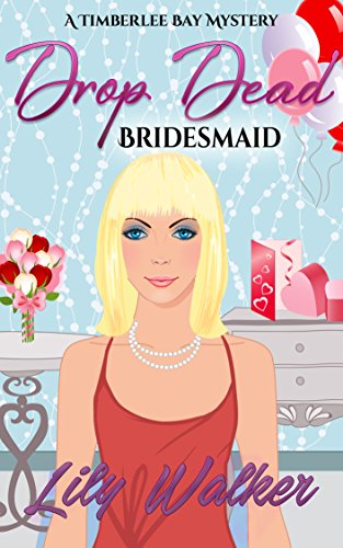Drop Dead Bridesmaid (A Timberlee Bay Mystery Book 2) (English Edition) -