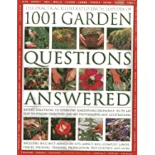 The Practical Illustrated Encyclopedia of 1001 Garden Questions Answered: Expert Solutions to Everyday Gardening Dilemmas, with an Easy-to-follow ... (Practical Illustrated Encylope)