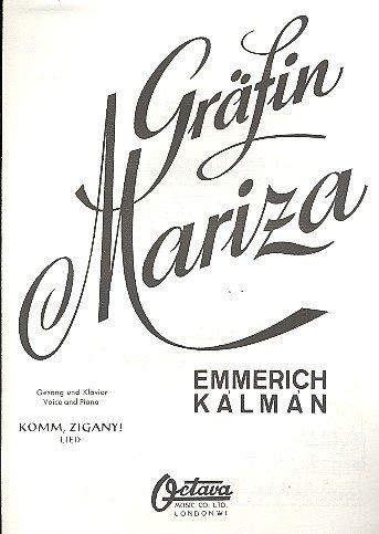 Komm zigany AUS Contessa mariza: per canto e pianoforte (DT)