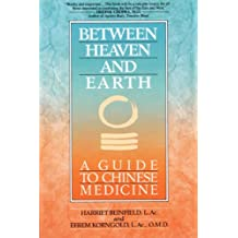 Between Heaven and Earth: A Guide to Chinese Medicine (English Edition)