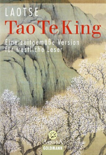 Tao Te King: Eine zeitgemäße Version für westliche Leser