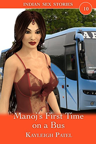 Manoj's First Time on a Bus: Desi Erotica (Indian Sex Stories Book