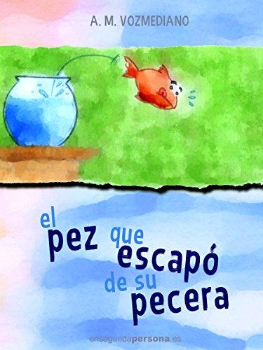 El pez que escapó de su pecera de [Vozmediano, A. M.]
