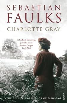 Charlotte Gray by [Faulks, Sebastian]