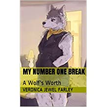 My Number One Break: A Wolf's Worth (A Wolf's Worth Album Book 3) (English Edition)