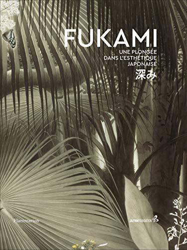 Fukami : Une plongée dans l'esthétique japonaise par  Flammarion
