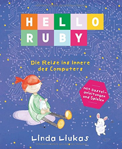 Hello Ruby: Die Reise ins Innere des Computers