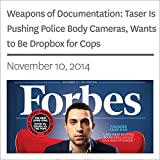 Weapons of Documentation: Taser Is Pushing Police Body Cameras, Wants to Be Dropbox for Cops