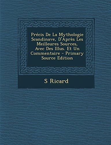 Précis De La Mythologie Scandinave, D'Après Les Meilleures Sources, Avec Des Illus. Et Un Commentaire - Primary Source Edition