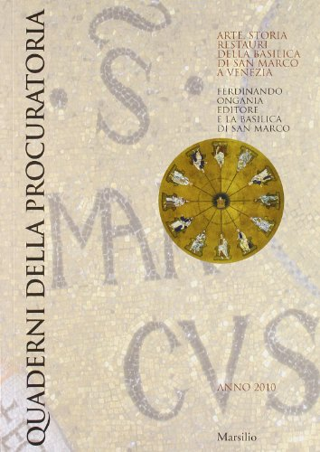 Quaderni della procuratoria. Arte, storia, restauri della basilica di San Marco a Venezia (2010). Ediz. illustrata: 5