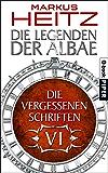 Die Vergessenen Schriften 6: Die Legenden der Albae