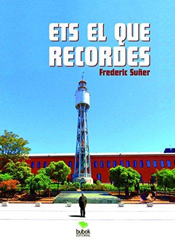 Ets el que recordes (Catalan Edition) por Frederic Sunyer