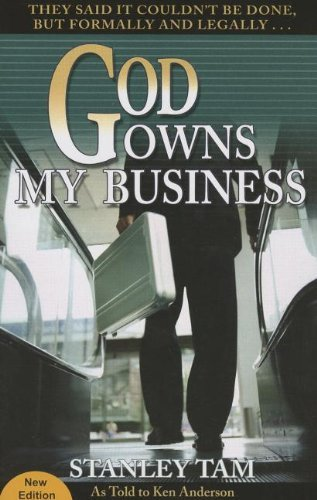 God Owns My Business: They Said It Couldn't Be Done, But Formally and Legally... by Stanley Tam (2013-07-01)