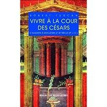 Vivre a la Cour Des Cesars (Realia)