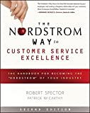 "The Nordstrom Way to Customer Service Excellence: The Handbook for Becoming the ""Nordstrom"" of Your Industry"