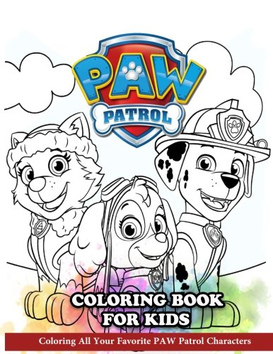 Book for Kids: Coloring All Your Favorite PAW Patrol Characters (Kids Coloring Book)