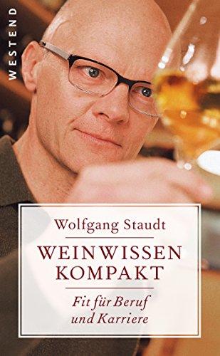 Weinwissen kompakt: Fit für Beruf und Karriere
