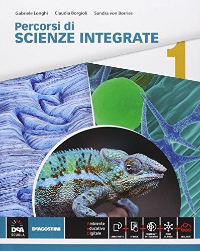 Percorsi di scienze integrate. Per le Scuole superiori. Con e-book. Con espansione online: 1