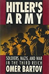 Hitler's Army: Soldiers, Nazis and War in the Third Reich by Omer Bartov (1991-11-26)