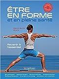 Telecharger Livres Etre en Forme et en Pleine Sante (PDF,EPUB,MOBI) gratuits en Francaise