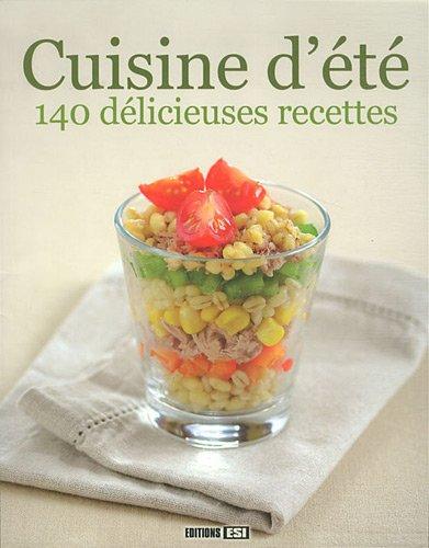 Cuisine d'été : 140 délicieuses recettes par Collectif