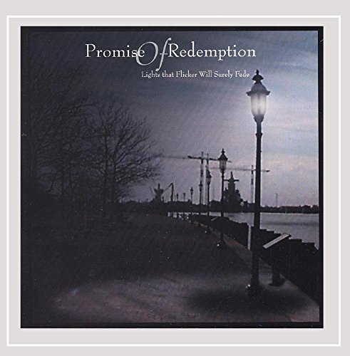 Lights That Flicker Will Surely Fade by Promise of Redemption (2007-03-19)