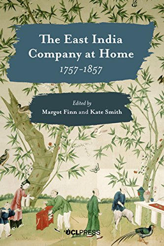 The East India Company at Home, 1757-1857 por Margot Finn