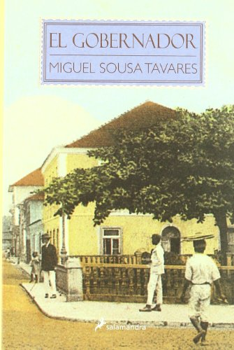 El gobernador (Novela Histórica) por Miguel Sousa Tavares