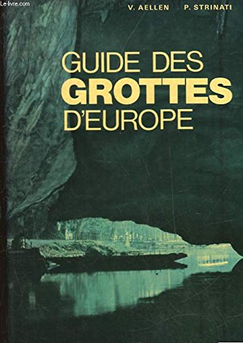 Guide des grottes d'Europe occidentale par Villy Aellen, Pierre Strinati