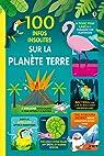 100 infos insolites sur notre planète par Martin