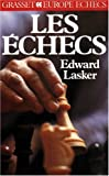 LES ECHECS. Manuel pédagogique du jeu d'échecs, des notions de base à la pratique de la compétition