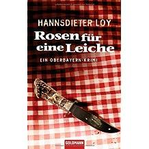 Rosen für eine Leiche: Ein Oberbayern-Krimi