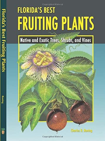 Florida's Best Fruiting Plants: Native and Exotic Trees, Shrubs, and