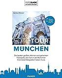 Fototour München: Die besten Fotospots, die man in der Münchner Innenstadt fotografiert haben muss   Location -Planung per Smartphone   Reiseführer für Fotografen