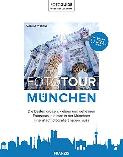 Fototour München: Die besten Fotospots, die man in der Münchner Innenstadt fotografiert haben muss | Location -Planung per Smartphone | Reiseführer für Fotografen