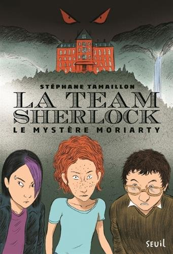 La Team Sherlock : le mystère moriarty