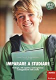 Imparare a studiare. Strategie, stili cognitivi, metacognizione e atteggiamenti nello studio