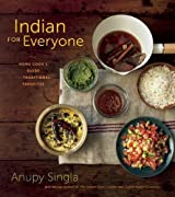 Indian for Everyone: The Home Cook's Guide to Traditional Favorites by Anupy Singla (2016-10-11)