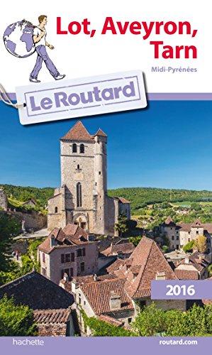 Guide du Routard Lot, Aveyron, Tarn 2016: Midi-Pyrénées