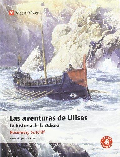 Las aventuras de Ulises. Auxiliar ESO: La Historia De La Odisea de Homero (Clásicos Adaptados) - 9788468200507 por Rosemary Sutcliff