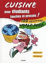 Cuisine pour étudiants fauchés et pressés ! : 100 recettes World food